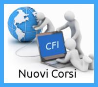 CFI: ecco nuovi corsi attivati, in presenza e a distanza